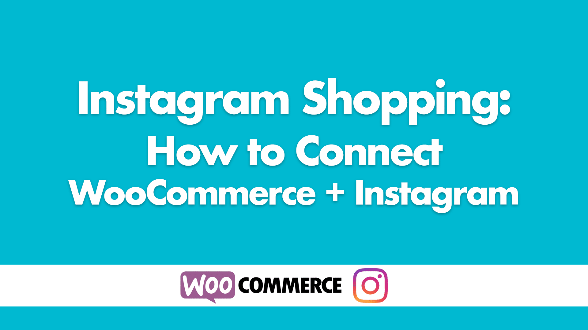 How to Connect Instagram to WooCommerce